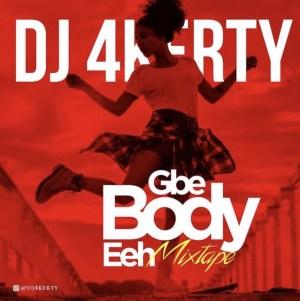 DJ 4Kerty - Gbe Body Eeh (Mix)